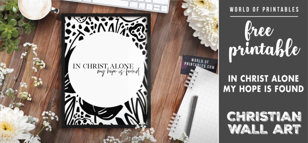 free christian wall art - in christ alone my hope is found-Printable