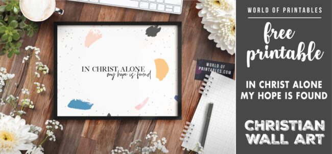 free christian wall art - in christ alone my hope is found- Printable