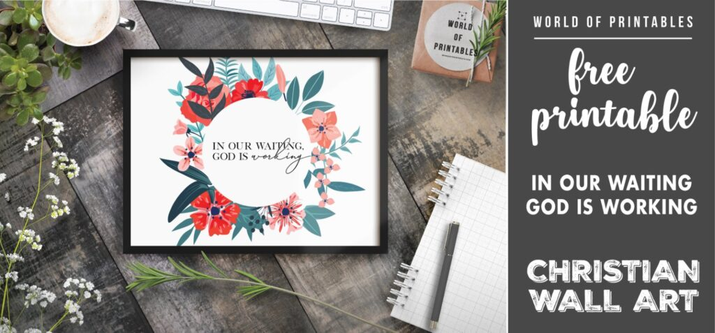 free christian wall art - in our waiting god is working - Printable