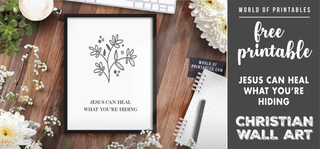 free christian wall art - jesus can heal what you're hiding - Printable