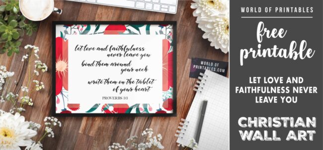 free christian wall art - let love and faithfulness never leave you - Printable