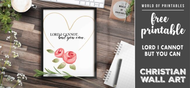 free christian wall art - lord i cannot but you can - Printable