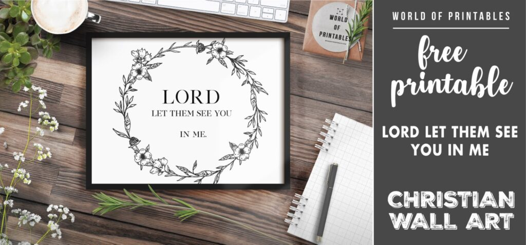 free christian wall art - lord let them see you in me - Printable