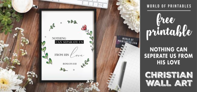 free christian wall art - nothing can separate us from his love- Printable