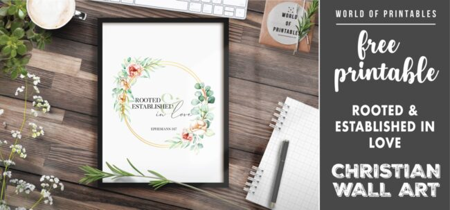 free christian wall art - rooted and established in love- Printable