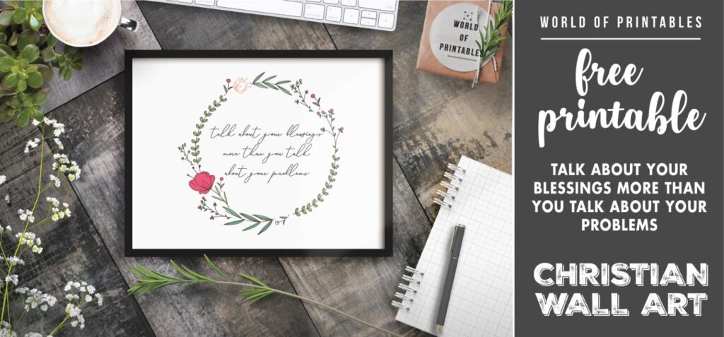 free christian wall art - talk about your blessings more than you talk about your problems- Printable