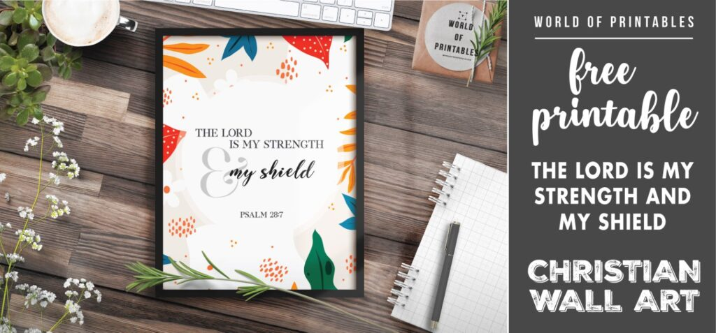 free christian wall art - the lord is my strength and my shield- Free Printable