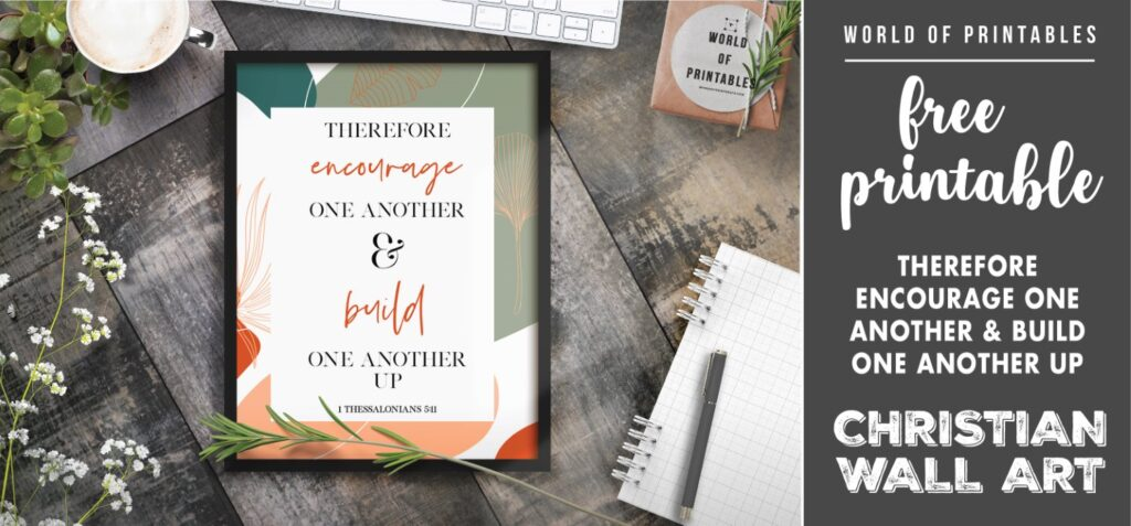 free christian wall art - therefore encourage one another and build one another up Printable