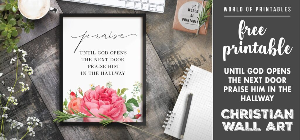 free christian wall art - until god opens the next door praise him in the hallway Printable