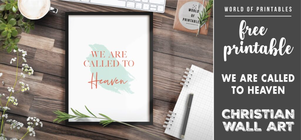 free christian wall art - we are called to heaven-Printable