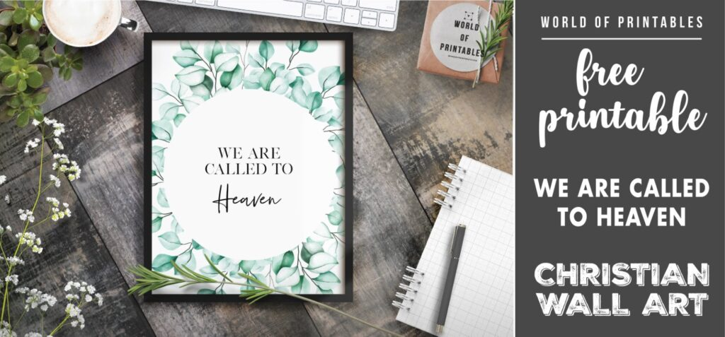 free christian wall art - we are called to heaven Printable