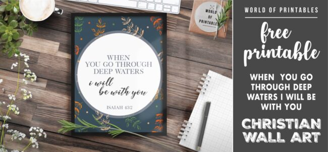 free christian wall art - when you go through deep waters i will be with you-Printable