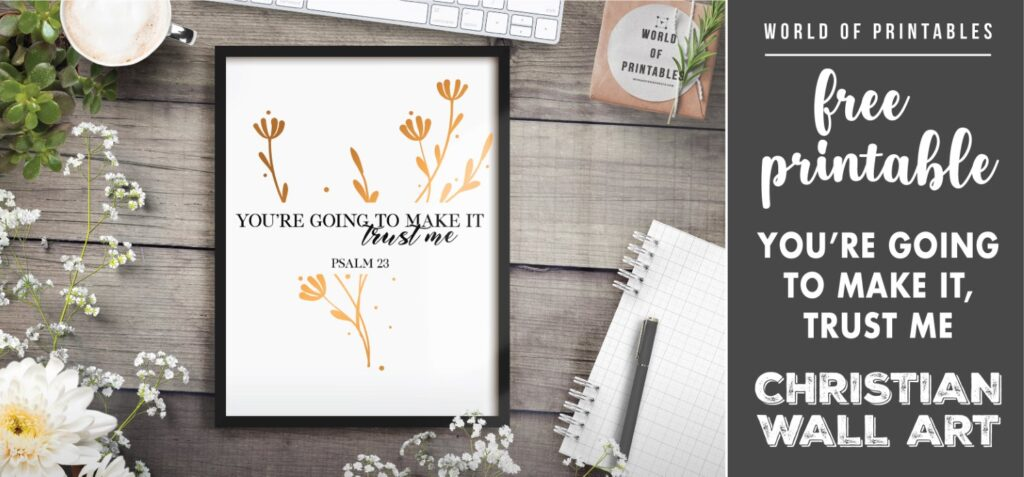 free christian wall art - you're going to make it trust me - Printable