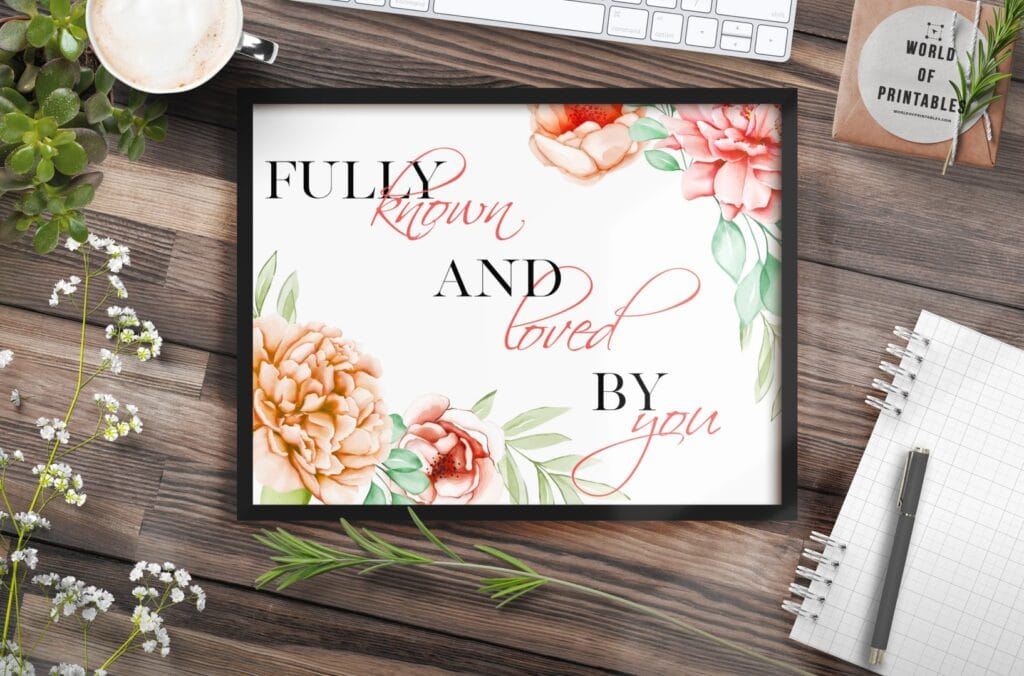 fully known and loved by you - Printable Wall Art