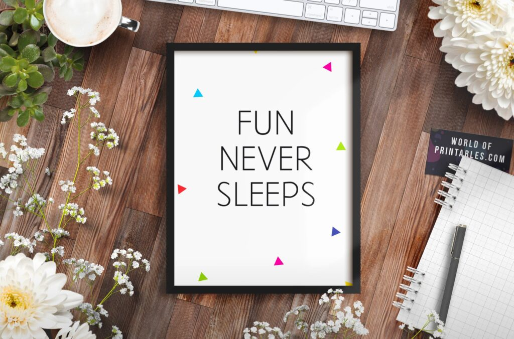 Fun Never Sleeps - Nursery Wall Art