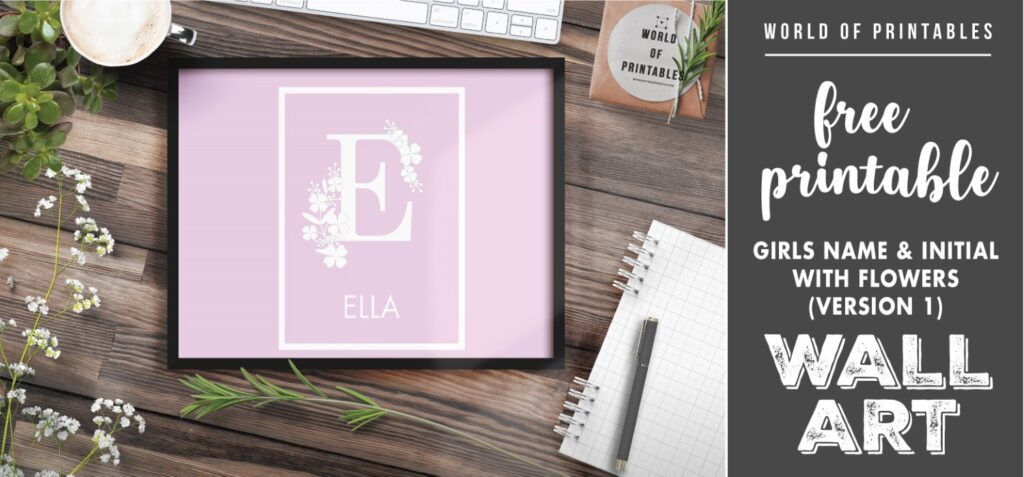 girls name and initial with flowers version 1 - Printable Wall Art