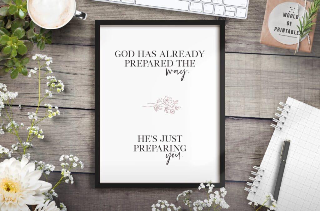 god has prepared the way hes just preparing you - Printable Wall Art