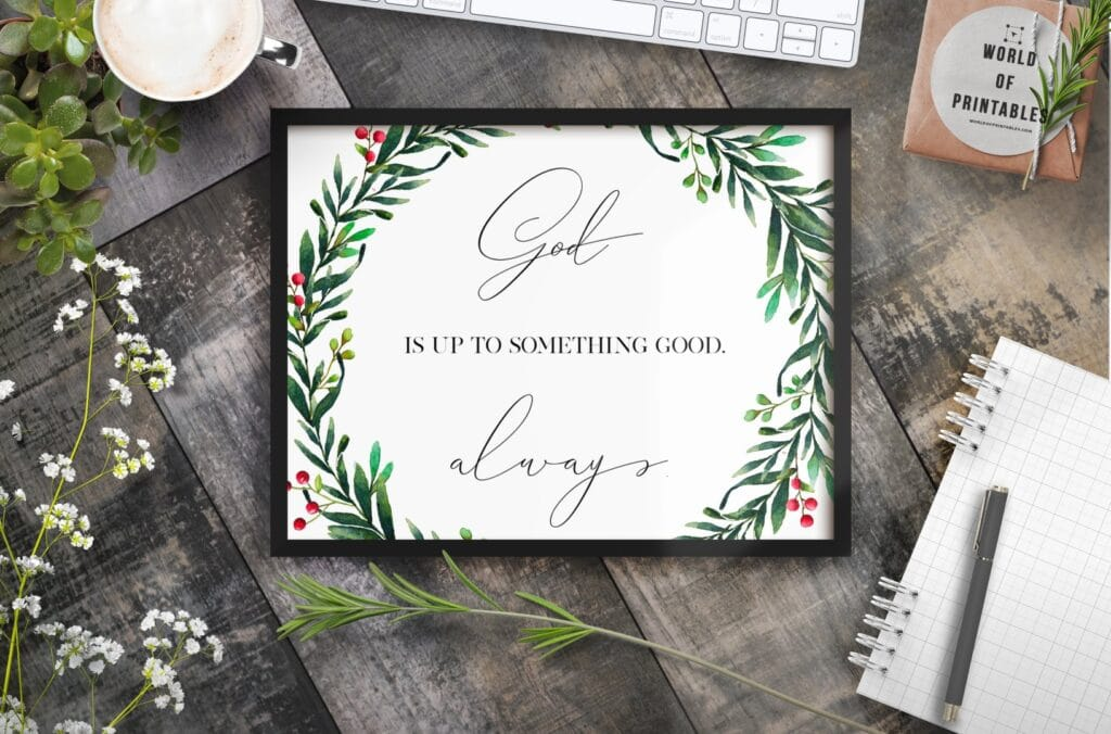 god is up to something good always - Printable Wall Art