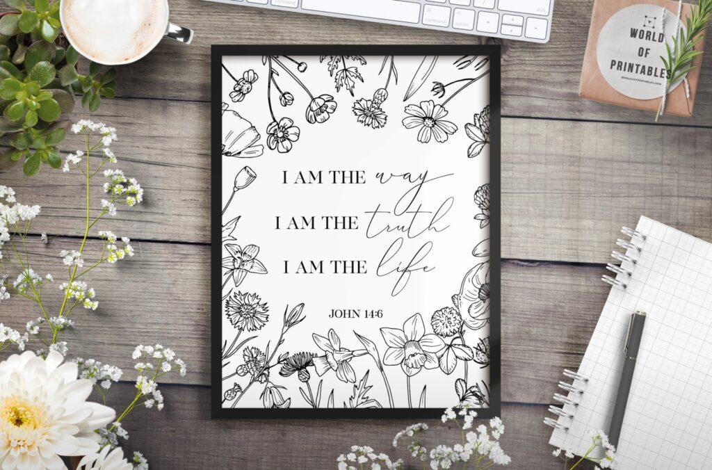i am the way i am the truth i am the life - Printable Wall Art