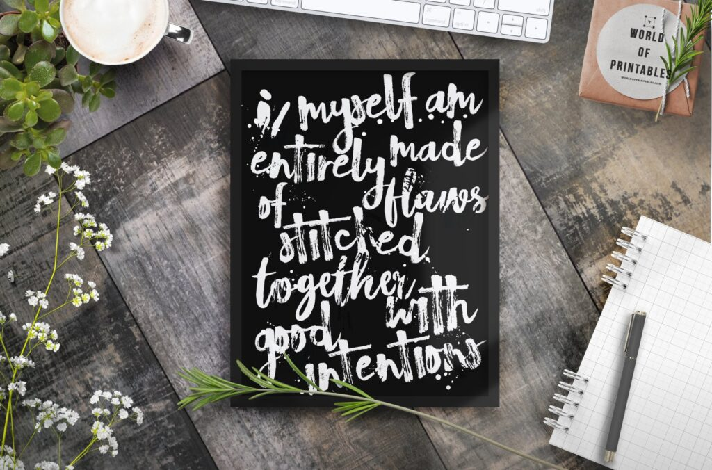 I Myself A Entirely Made Of Flaws Stitched Together With Good Intentions Art Print - Free Printable
