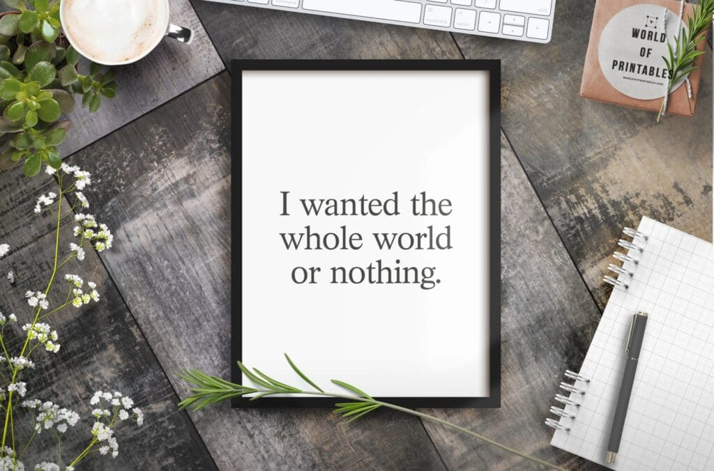 I Wanted The Whole World Or Nothing Art Print - Free Printable Charles Bukowski Quote Wall Art Print