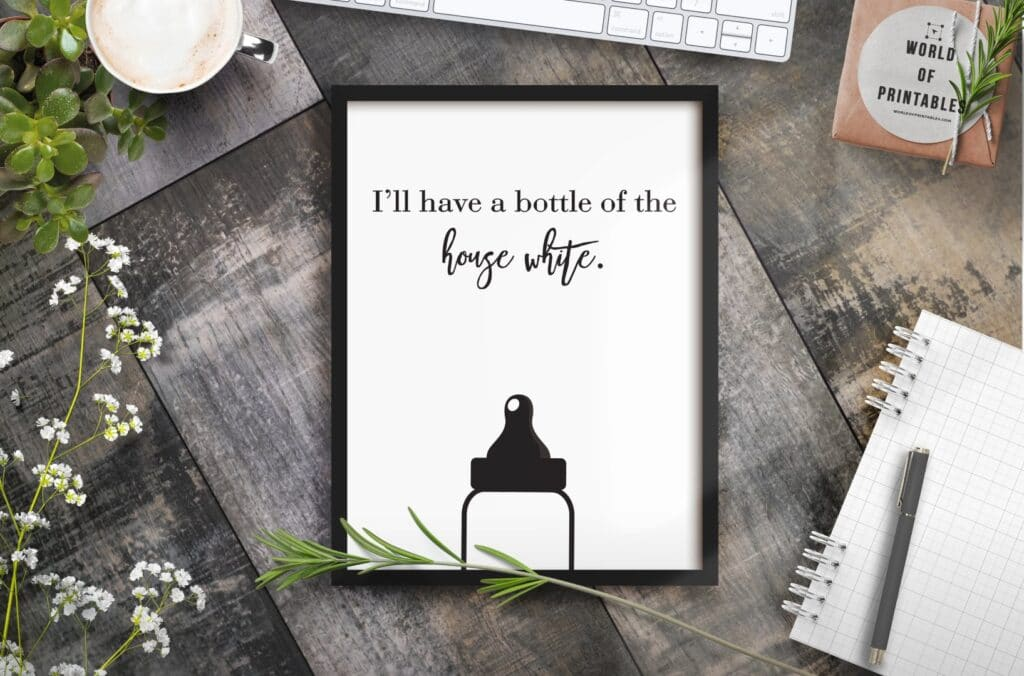 ill have a bottle of the house white mockup 2 - Printable Wall Art