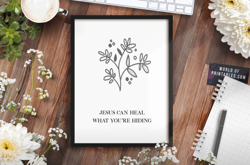 Jesus can heal what you're hiding - free printable wall art