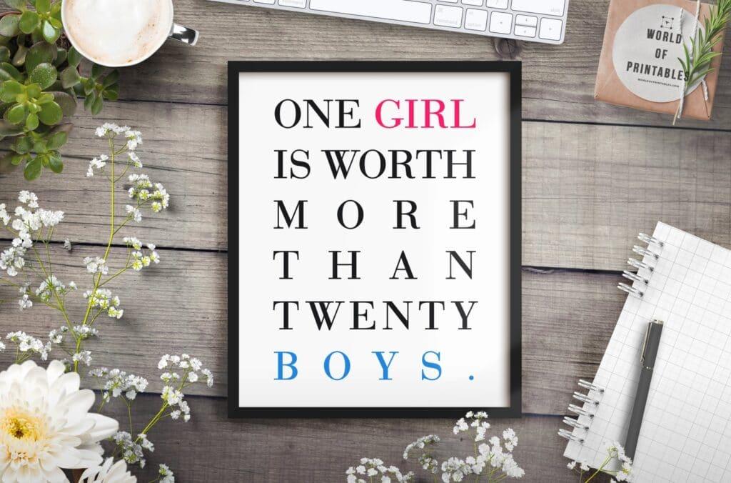 one girl is worth more than 20 boys mockup 2 - Printable Wall Art
