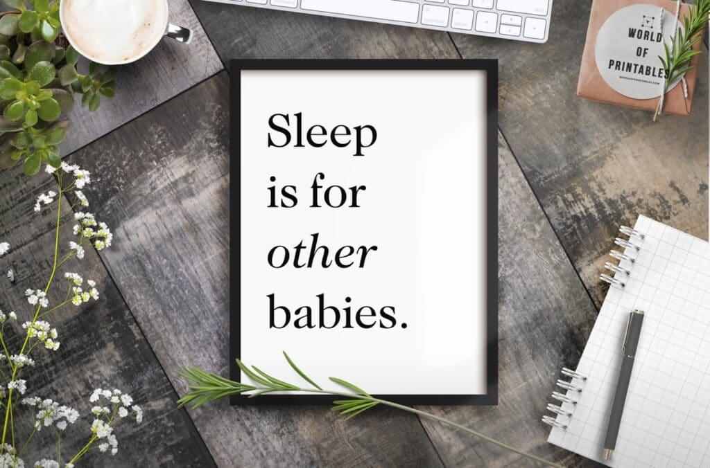 Sleep is for other babies art print - Printable Wall Art