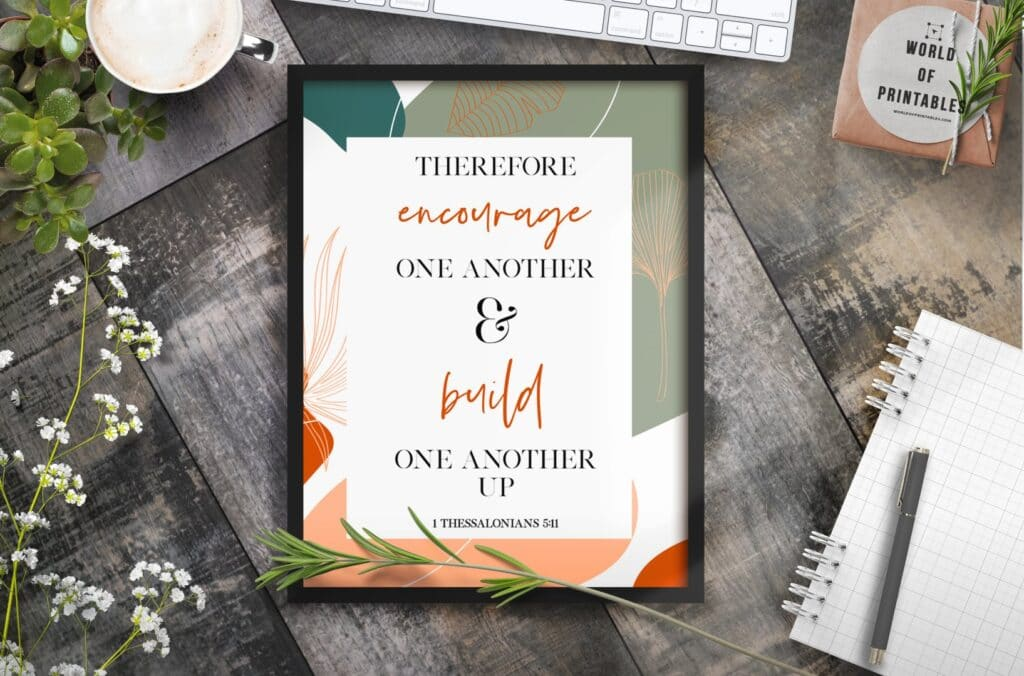 therefore encourage one another and build one another up - Printable Wall Art
