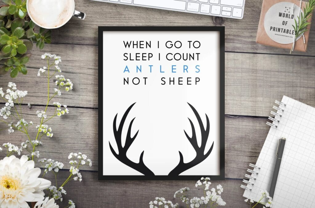 When I go to sleep I count antlers not sheep - Printable Wall Art