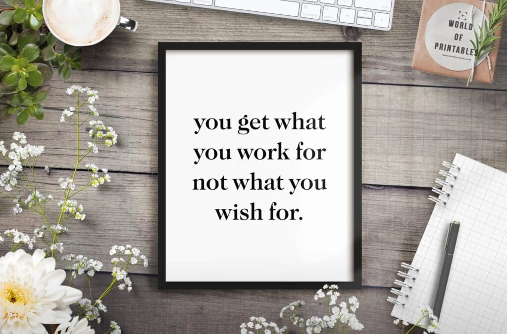 you get what you work for mockup 2 - Printable Wall Art
