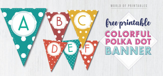 Free Printable Colorful Polka Dot Banner Letters. Customize this printable banner letters template for a birthday party, bridal or baby shower.
