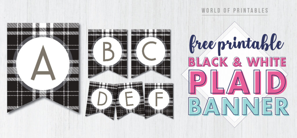 Free Printable black and white plaid banner letters. Customize this DIY printable banner. Birthday sign print out for birthday party