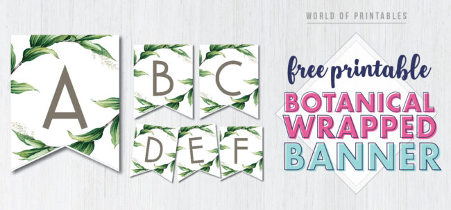 Free Printable botanical wrapped banner. Leaves wrapped around letters for personalized banner great DIY to customize a banner for a birthday party