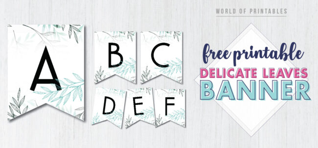 Free Printable delicate leaves banner. Floral banner printable for birthday party, bridal shower, wedding party or baby shower.