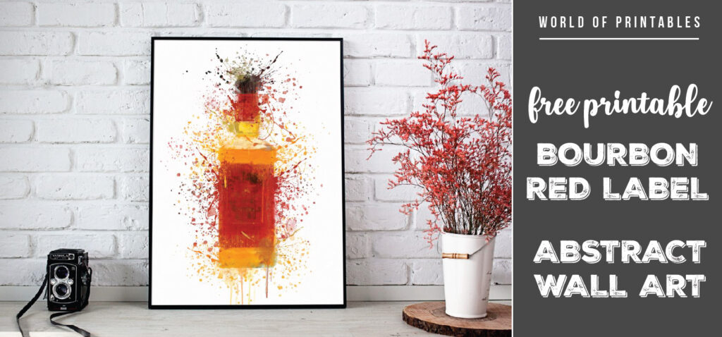 free printable bourbon red bottle abstract splatter wall art