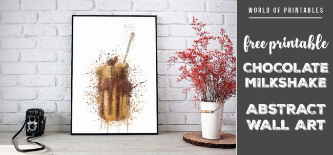 free printable chocolate milkshake abstract splatter wall art