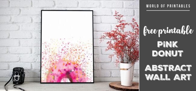 free printable pink donut abstract splatter wall art