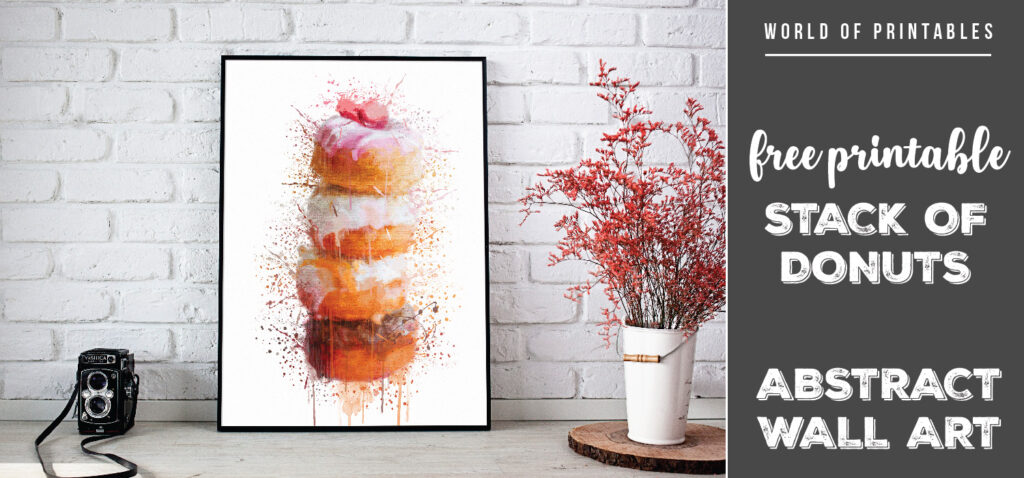 free printable stack of donuts abstract splatter wall art
