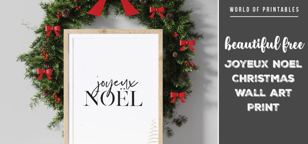 Beautiful Free Joyeux Noel Christmas Wall Art Print