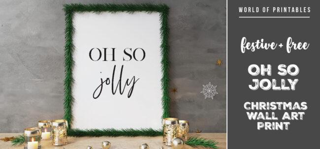 Free Beautiful and Festive Oh So Jolly Christmas Wall Art Print