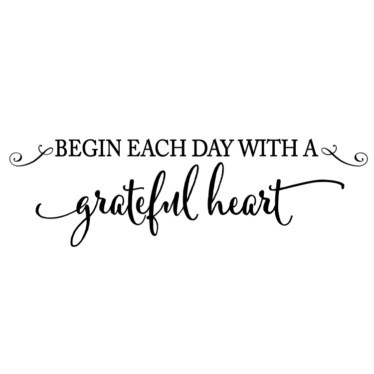 Begin each day with a grateful heart - Free SVG