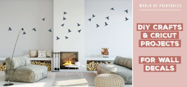 DIY Crafts and Cricut Projects For Wall Decals