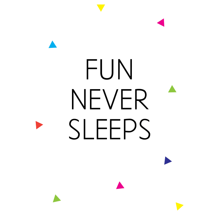 Fun Never Sleeps - Free SVG