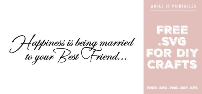 Happiness is being married to your best friend - Free SVG file for DIY crafts and Cricut