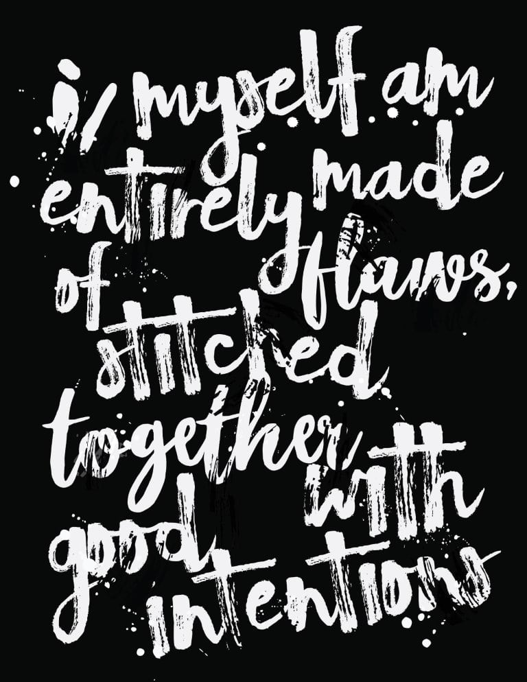 I Myself A Entirely Made Of Flaws Stitched Together With Good Intentions Free Printable Wall Art