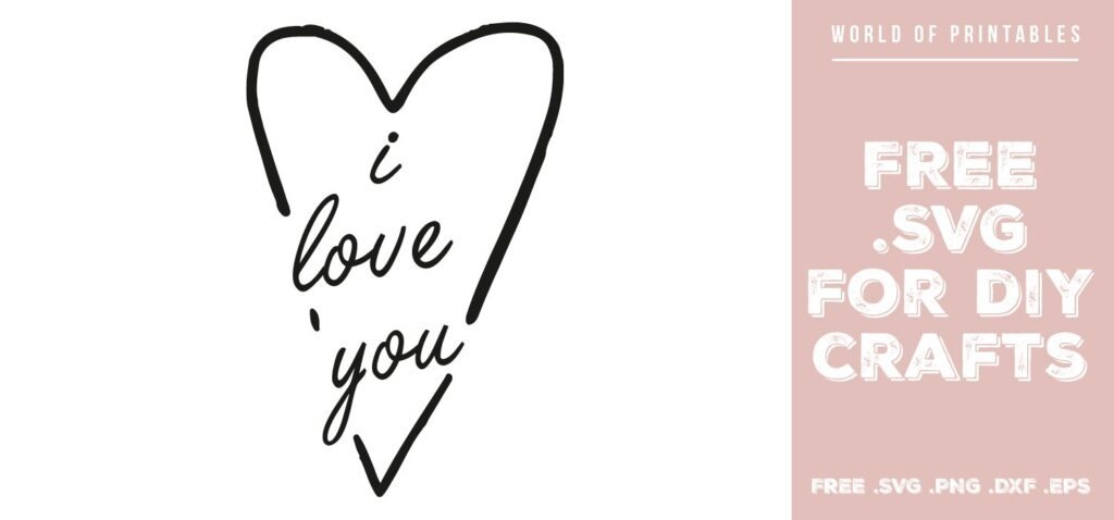 I love you - Free SVG file for DIY crafts and Cricut