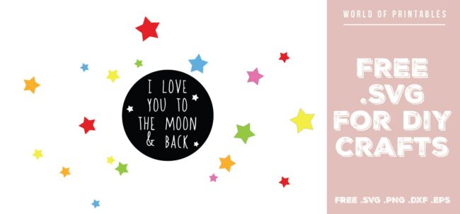 I love you to the moon and back - Free SVG file for DIY crafts and Cricut