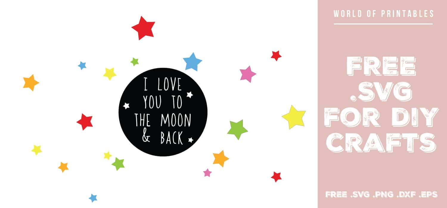 Download I Love You To The Moon And Back Free SVG - World of Printables